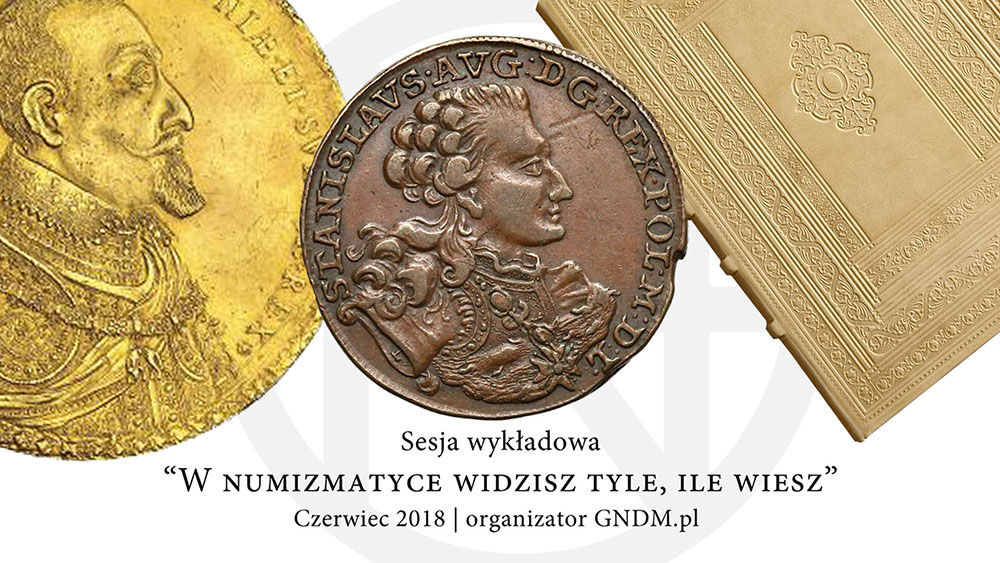 Pierwsza sesja wykładowa W numizmatyce widzisz tyle ile wiesz