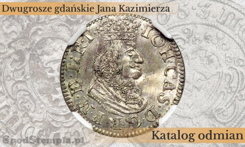 Katalog odmian dwugroszy gdańskich Jana Kazimierza