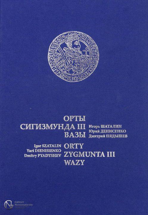 Okładka katalogu Ortów Zygmunta III Wazy Igora Shatalina wydanie I