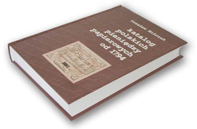 Katalog polskich pieniędzy papierowych od 1794 Czesława Miłczaka wydanie 2002