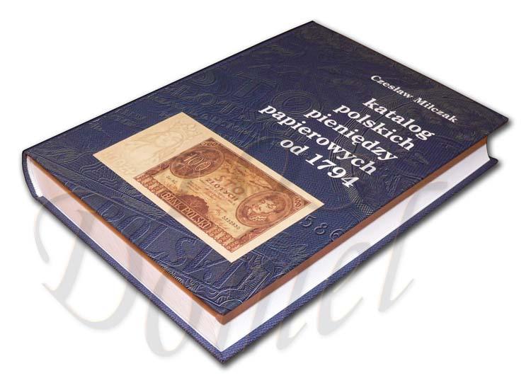 Katalog polskich pieniędzy papierowych od 1794 Czesława Miłczaka wydanie 2005