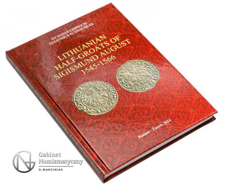 Katalog Lithuanian half-groats of Sigismund August 1545-1566 Cesnulis Ivanauskas