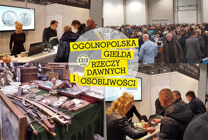 XXIX edycja Ogólnopolskiej Giełdy Rzeczy Dawnych i Osobliwości w Łodzi