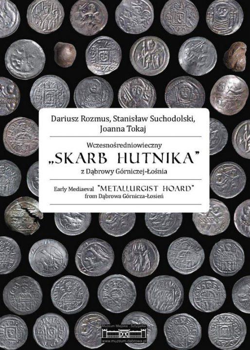 Okładka książki Wczesnośredniowieczny SKARB HUTNIKA z Dąbrowy Górniczej-Łośnia
