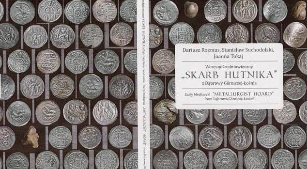 Książka Wczesnośredniowieczny SKARB HUTNIKA z Dąbrowy Górniczej-Łośnia
